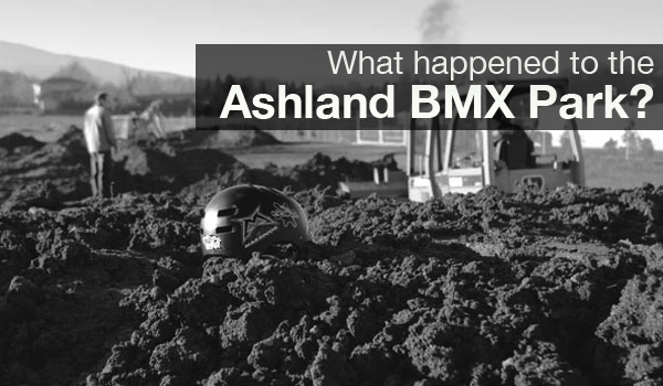 A bike park project that failed— what happened to the Ashland BMX Park?