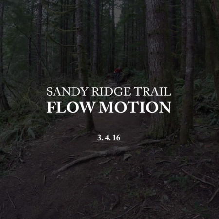 image for Portland, Oregon Trails: Sandy Ridge / Flow Motion